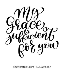 My Grace is sufficient for you christian quote in Bible text, hand lettering typography design. Vector Illustration design for holiday greeting card and for photo overlays, t-shirt print, flyer