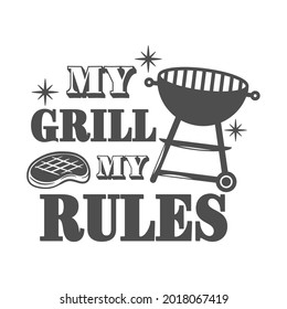 My grill my rules motivational slogan inscription. Vector barbecue quotes. Illustration for prints on t-shirts and bags, posters, cards. Isolated on white background. Bbq master phrase.