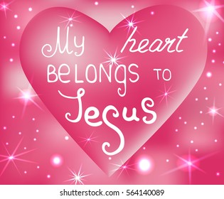 My heart belongs to Jesus . Bible lettering.  Brush calligraphy. 
