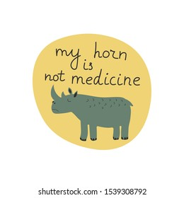 My horn is not medicine hand drawn lettering. Killing animals concept for poster, card or print. Poaching