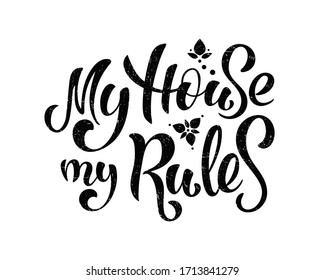 My House My Rules. Illustration with handlettering