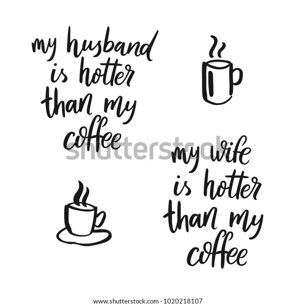 My Husband Hotter Than My Coffee Stock Vector Royalty Free