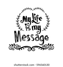My Life is My Message. Inspirational motivating quotes by Mahatma Gandhi