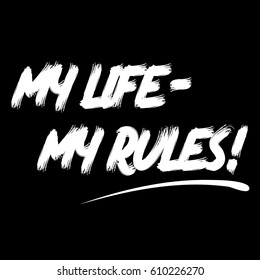 My Life My Rules Images Stock Photos Vectors Shutterstock