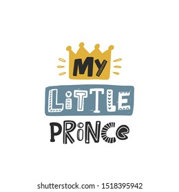 My little prince colored lettering with crown. Baby vector stylized typography. Kids print. Hand drawn phrase poster, banner, sticker design element for nursery