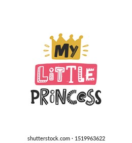 My little princess colored lettering with crown. Baby vector stylized typography. Kids print. Hand drawn phrase poster, banner, sticker design element for nursery