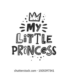 My little princess stylized black ink lettering. Baby grunge style typography with crown and ink drops. Kids print for girl. Hand drawn phrase poster, decoration, banner design element