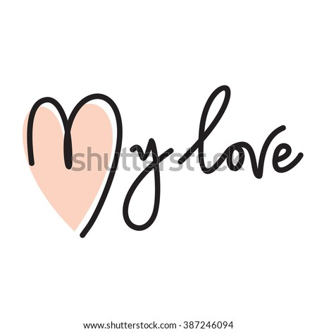 my love hand lettering handmade calligraphy stock vector royalty