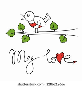 my love. Valentine's Day. stylized inscription by hand, the letter V in the shape of a heart and hand drawn cartoon bird sitting on branch isolated on white background. concept of love and loyalty.