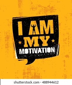 I Am My Motivation. Inspiring Workout and Fitness Gym Motivation Quote. Creative Sport Vector Typography Grunge Poster Concept On Rough Wall Background
