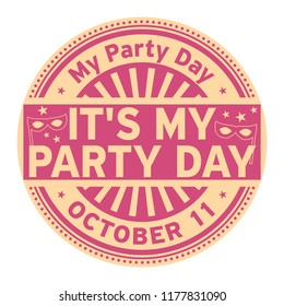Its My Party Day, October 11, rubber stamp, vector Illustration