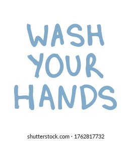 My poster is your hands. The concept of clean hands prevention from coronavirus. Vector lettering isolated on a white background. The inscription my your hands are blue. It can be used for posts in
