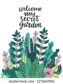 My secret garden hand written lettering and flower and leaves background. Whimsical garden flowers and leaves  background. Card or poster template