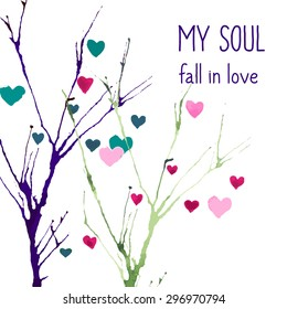 My soul fall in love. Abstract watercolor hand drawn print for t-shirt with slogan or phrase. Vector illustration with tree and hearts. Can be used for Valentine's Day greeting card design.