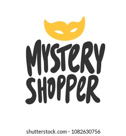 Mystery shopper. Sticker for social media content. Vector hand drawn illustration design. Bubble pop art comic style poster, t shirt print, post card, video blog cover