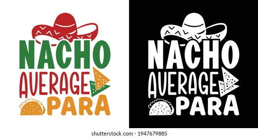Nacho Average Para Printable Vector Illustration