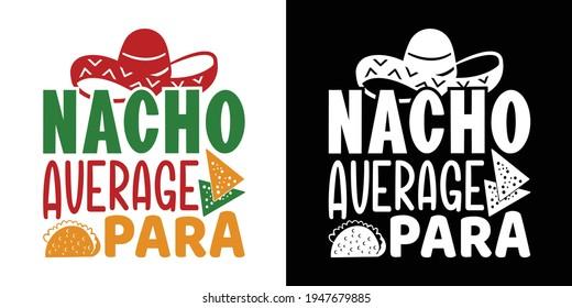 Nacho Average Para Printable Vector Illustration