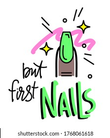 Nails art studio or nail artist emblem. But first nails - vector lettering poster.