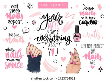 Nails and manicure set with woman hands, handwritten lettering, phrases, Inspiration quote for nail bar, beauty salon, manicurist, stickers and social media. Isolated on white.
