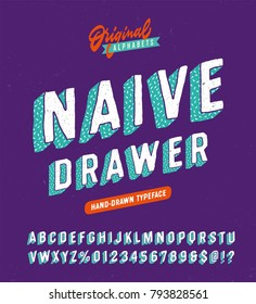 """Naive Drawer"" Funny Hand Drawn Vintage Typeface. Original Retro Alphabet with a Hand Crafted Look and Cool Texture. Vector Illustration. Slanted Textured Version."
