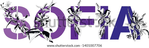Name Sofia. Decorative floral font. Font composition named SOFIA. Typography in the style of art nouveau, modern, vintage.