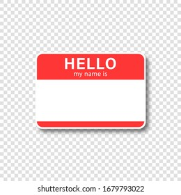Nametag vector sticker with empty space and text hello my name is, communication isolated illustration concept.