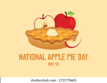 National Apple Pie Day vector. Apple Pie icon vector. Cake with whipped cream vector. Dessert with apples vector. Classic american pie clip art. Apple Pie Day Poster, May 13. Important day
