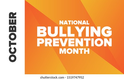 National Bullying Prevention Month in October. Annual nationwide campaign to keep all youth safe from bullying. Orange color. Poster, card, banner, background. Vector illustration