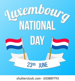 National Day in Luxembourg. Poster with greeting; Luxembourg flags and ribbon with date. Vector illustration on a light blue background.