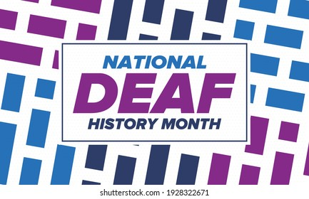 National Deaf History Month. Celebrated from March through April in United States. In honour of the achievement of the deaf and hard of hearing. Poster, postcard, banner. Vector illustration