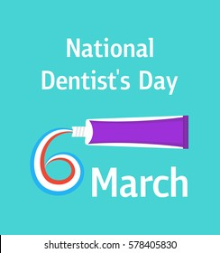 National dentist's day. Poster with a tube of toothpaste