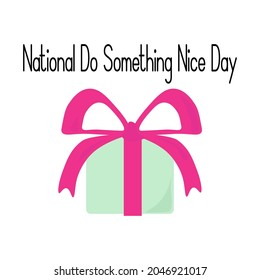 National Do Something Nice Day, idea for poster, banner or holiday card, box with bright bow vector illustration