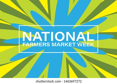 National Farmers Market Week. Celebrate in August in the United States. Design for poster, greeting card, banner, and background. Vector EPS 10.