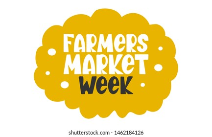 National Farmers Market Week in United States. A healthy community, support for the local economy. The development of agriculture in America. Poster, greeting card, banner, background. Vector