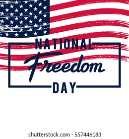 National Freedom Day. Lettering on American flag background.