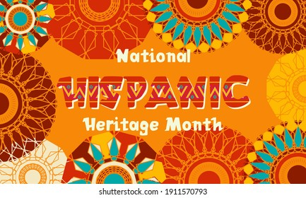 National Hispanic Heritage Month September 15 - October 15. Hispanic and Latino Americans culture. Background, poster, greeting card, banner design. Vector EPS 10