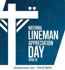 National Lineman Appreciation Day. April 18. Holiday concept. Template for background, banner, card, poster with text inscription. Vector EPS10 illustration