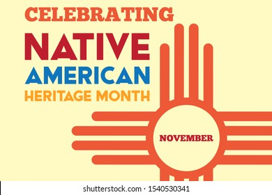 National Native American Heritage Month is an annual designation observed in November. Poster, card, banner, background design. Vector EPS 10.