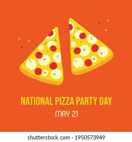 National Pizza Party Day vector cartoon style greeting card, illustration with couple of pizza slices. May 21.