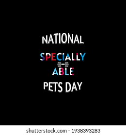 National Specially-Able Pets Day. Geometric design suitable for greeting card poster and banner