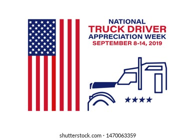 National Truck Driver Appreciation Week. Celebrate in September 8-14, 2019 in the United States. Design for poster, greeting card, banner, and background. Vector EPS 10.