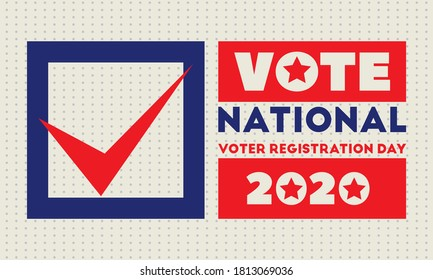 National Voter Registration Day. Celebrate this National Day on the fourth Tuesday in September. Poster, card, banner, background design. Vector illustration eps 10.