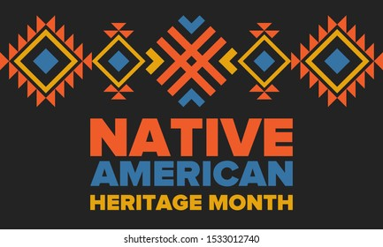 Native American Heritage Month in November. American Indian culture. Celebrate annual in United States. Tradition pattern. Poster, card, banner and background. Vector ornament, illustration
