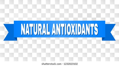 NATURAL ANTIOXIDANTS text on a ribbon. Designed with white title and blue tape. Vector banner with NATURAL ANTIOXIDANTS tag on a transparent background.