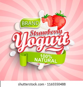 Natural and fresh strawberry Yogurt label splash on sunburst background for your brand, logo, template, label, emblem for groceries, stores, packaging and advertising. Vector illustration.