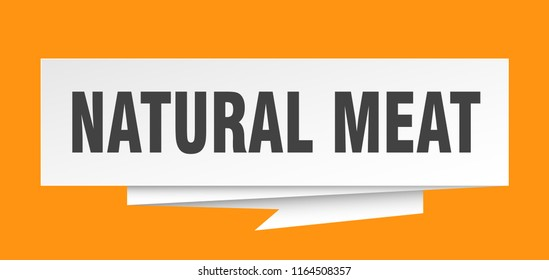 natural meat sign. natural meat paper origami speech bubble. natural meat tag. natural meat banner