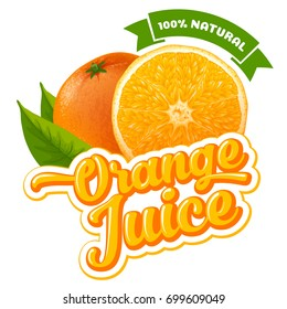 Natural orange juice label design template. Slice of ripe fresh fruit with text. Vector illustration. Isolated on white background.