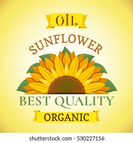 Natural organic best quality sunflower oil label or advertising poster vector illustration. Banner with sunflower for oil product, eco oil from sunflower