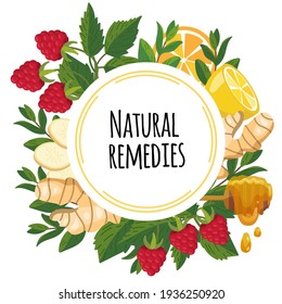 Natural remedies frame with healthy ingredients - ginger, mint, lemon, raspberry. Folk herbal natural medicine. Home treatment for colds, flu, runny nose and boost immunity. Vector illustration