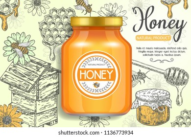 Natural sweet product honey ads. Vector realistic illustration of honey jar glass bottle packaging mockup and ink hand drawn honey items honeycombs, hive, bee, wooden stick, flower, honey jar.